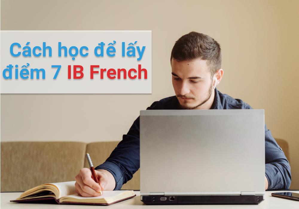 Cách học để lấy điểm 7 IB French